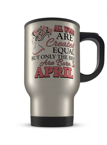 All Women Are Created Equal Novelty Gift Aluminium Travel Mug (Brushed/White)